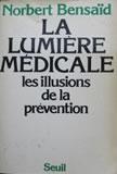 La lumière médicale. Les illusions de la prévention