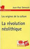 Les origines de la culture. La révolution néolithique.