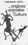 Les origines animales de la culture