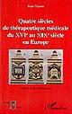 Quatre siècles de thérapeutique médicale